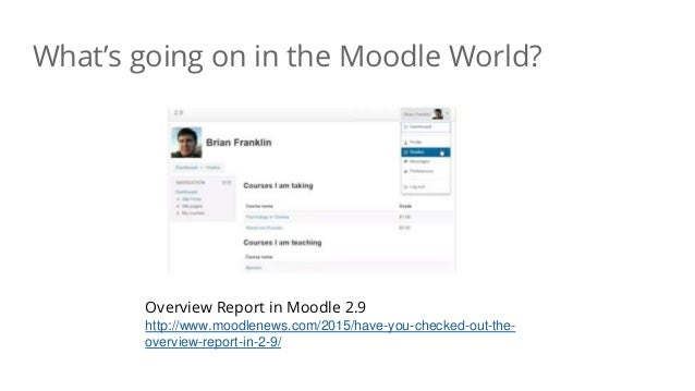 What's going on in the Moodle World? Overview Report in Moodle 2.9 http://www.moodlenews.com/2015/have-you-checked-out-the...