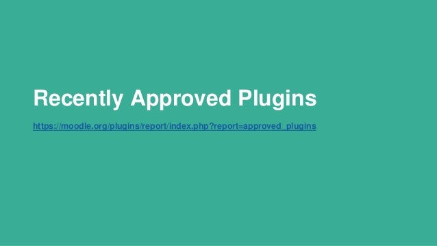 Recently Approved Plugins https://moodle.org/plugins/report/index.php?report=approved_plugins