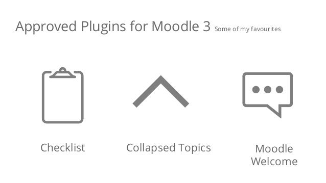 Checklist Collapsed Topics Moodle Welcome Approved Plugins for Moodle 3 Some of my favourites