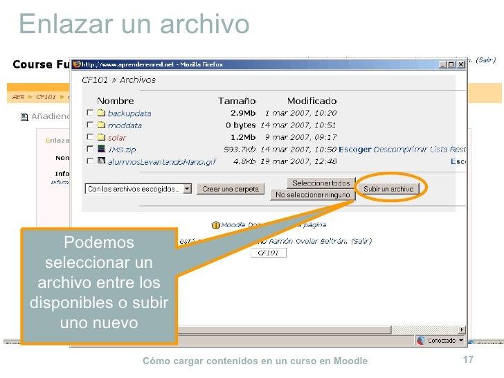 Enlazar un archivo Podemos seleccionar un archivo entre los disponibles o subir uno nuevo