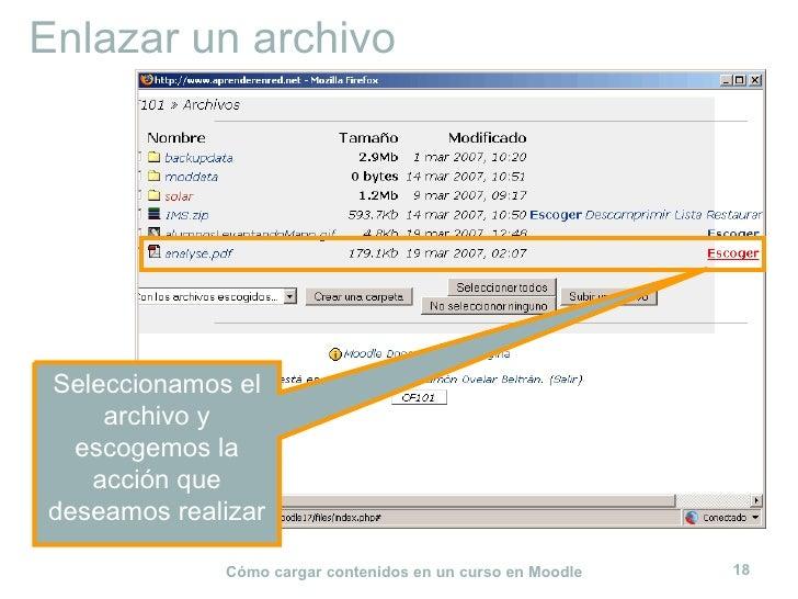 Enlazar un archivo Seleccionamos el archivo y escogemos la acción que deseamos realizar