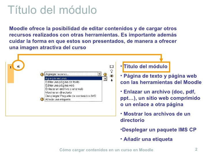 Título del módulo Moodle ofrece la posibilidad de editar contenidos y de cargar otros recursos realizados con otras herram...