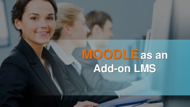 MOODLEas an Add-on LMS