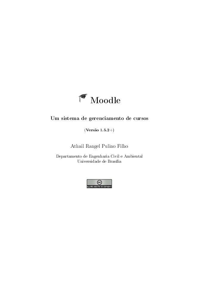MoodleUm sistema de gerenciamento de cursos                (Versão 1.5.2+)         Athail Rangel Pulino Filho  Departament...