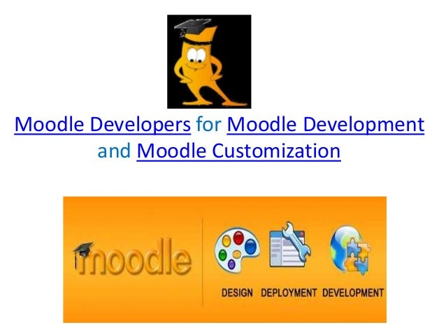 Moodle Developers for Moodle Development and Moodle Customization