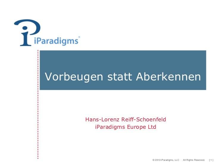 Vorbeugen statt Aberkennen      Hans-Lorenz Reiff-Schoenfeld         iParadigms Europe Ltd                             © 2...