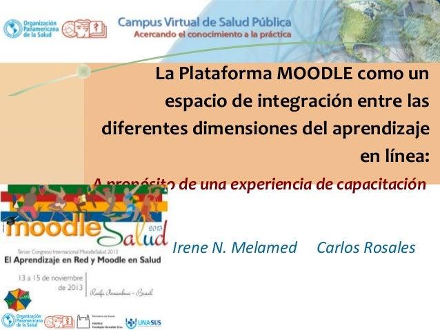 La Plataforma MOODLE como un espacio de integración entre las diferentes dimensiones del aprendizaje en línea: A propósito...