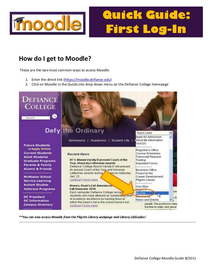 Quick Guide:                                                       First Log-InHow do I get to Moodle?These are the two mo...