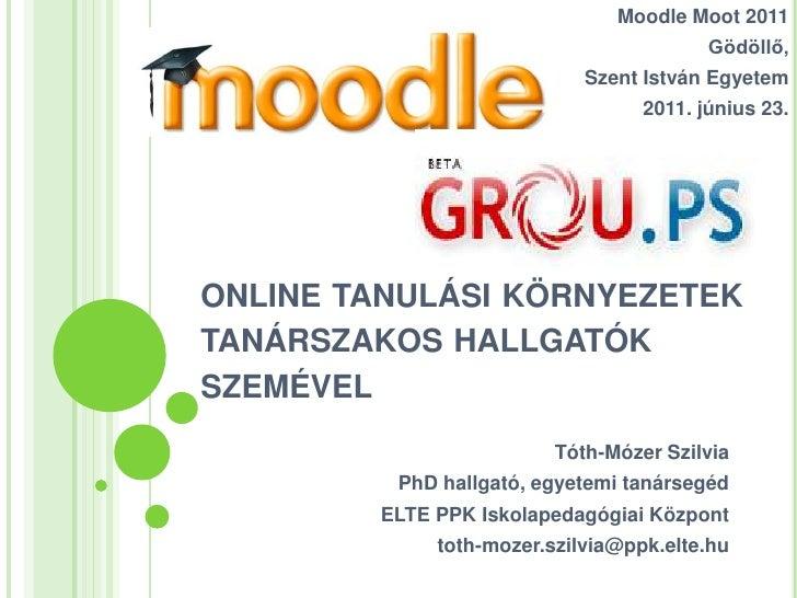 Moodle Moot 2011                                         Gödöllő,                            Szent István Egyetem         ...