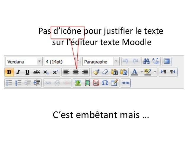 Pas d'icône pour justifier le texte sur l'éditeur texte Moodle C'est embêtant mais …