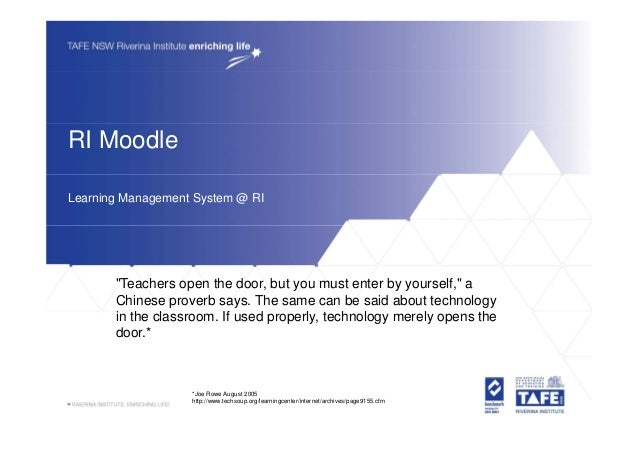 "RI MoodleLearning Management System @ RI       ""Teachers open the door, but you must enter by yourself,"" a       Chinese p..."