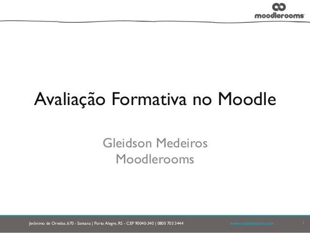 Jerônimo de Ornelas, 670 - Santana | Porto Alegre, RS - CEP 90040-340 | 0800 703 3444           www.moodlerooms.com  ...
