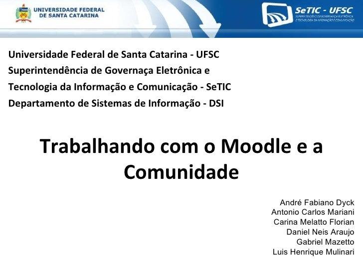 Universidade Federal de Santa Catarina - UFSC Superintendência de Governaça Eletrônica e  Tecnologia da Informação e Comun...