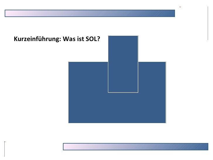 Kurzeinführung: Was ist SOL?