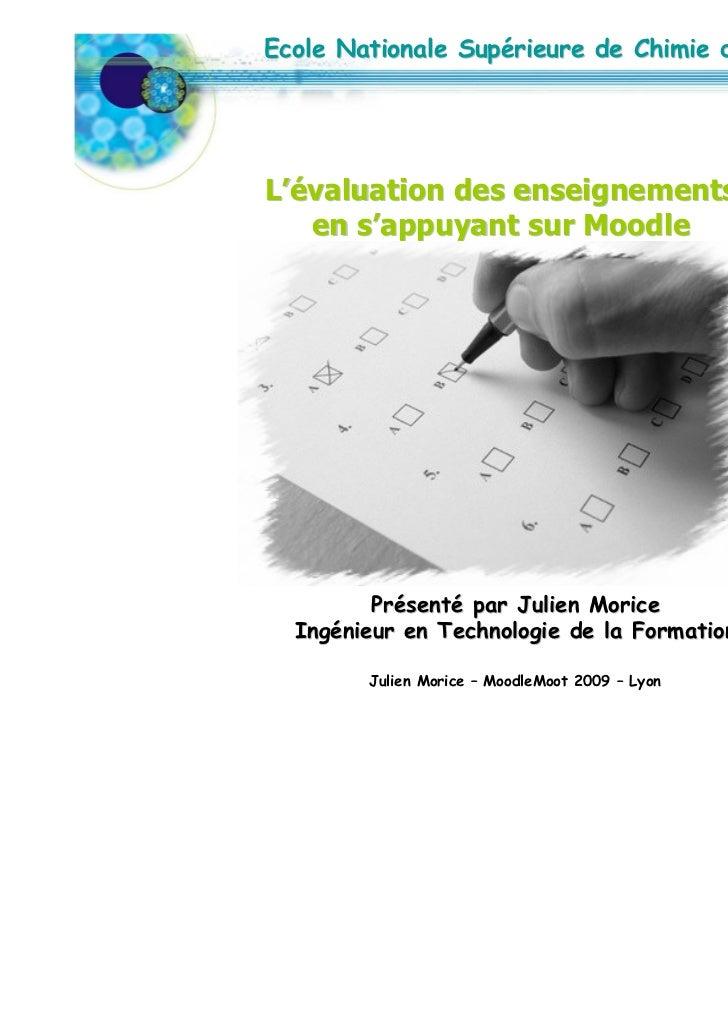 Ecole Nationale Supérieure de Chimie de RennesL'évaluation des enseignements   en s'appuyant sur Moodle         Présenté p...
