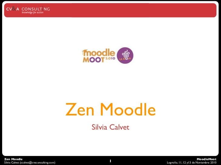 Zen Moodle                                               Silvia Calvet   Zen Moodle                                       ...