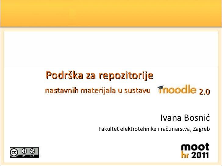 Podrška za repozitorije   nastavnih materijala u sustavu   Ivana Bosnić Fakultet elektrotehnike i računarstva, Zagreb 2.0