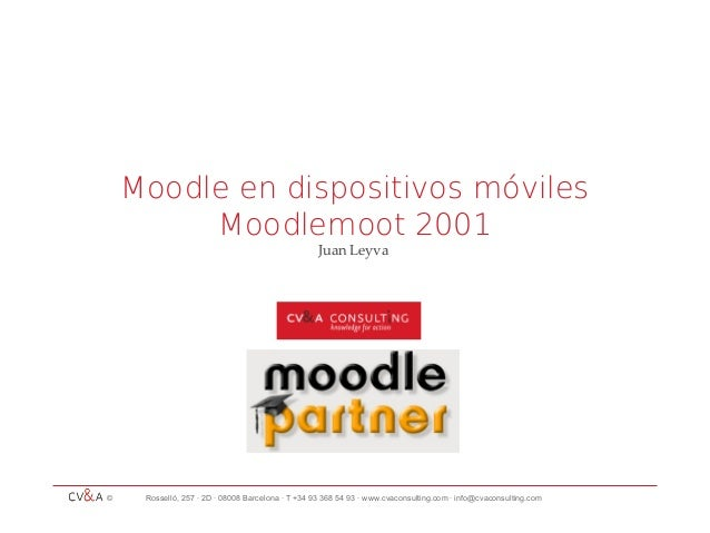 © Rosselló, 257 · 2D · 08008 Barcelona · T +34 93 368 54 93 · www.cvaconsulting.com · info@cvaconsulting.comMoodle en disp...