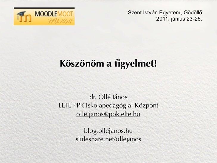 Szent István Egyetem, Gödöllő                                    2011. június 23-25.Köszönöm a figyelmet!           dr. Oll...