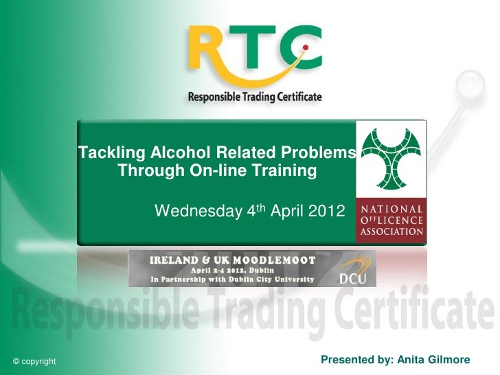 Tackling Alcohol Related Problems                  Through On-line Training                       Wednesday 4th April 2012...