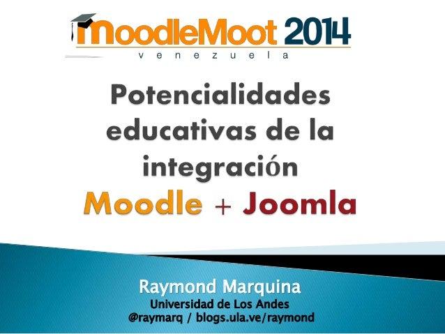Raymond Marquina  Universidad de Los Andes  @raymarq / blogs.ula.ve/raymond