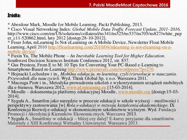 Źródła: * Aberdour Mark, Moodle for Mobile Learning. Packt Publishing, 2013. * Cisco Visual Networking Index: Global Mobil...
