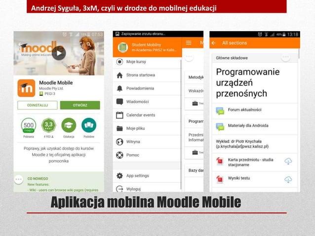 Aplikacja mobilna Moodle Mobile Andrzej Syguła, 3xM, czyli w drodze do mobilnej edukacji