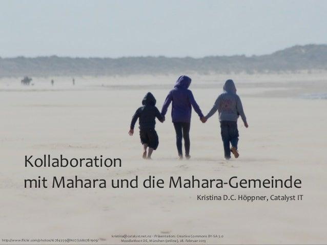Kollaboration            mit Mahara und die Mahara-‐Gemeinde                                                   ...