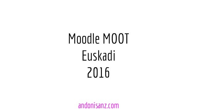 Moodle MOOT Euskadi 2016 andonisanz.com