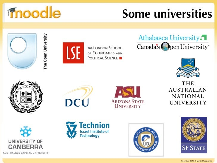 Some universities           Copyright 2010 © Martin Dougiamas