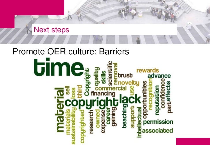 Next stepsPromote OER culture: Barriers