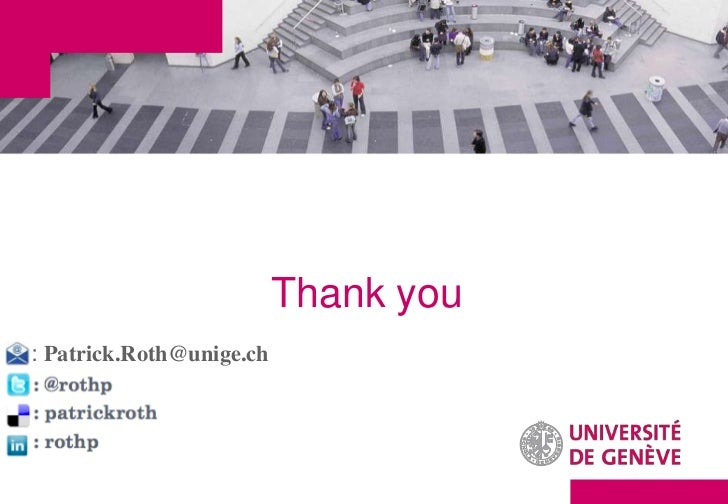 Thank you: Patrick.Roth@unige.ch