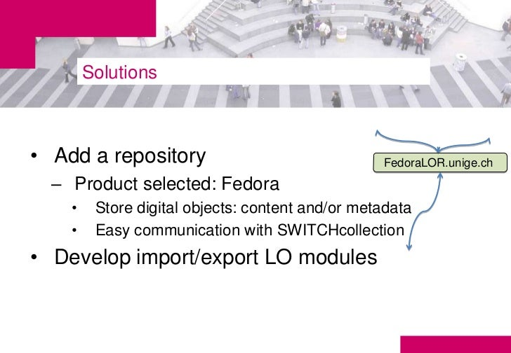 Solutions• Add a repository                                FedoraLOR.unige.ch  – Product selected: Fedora    •    Store di...