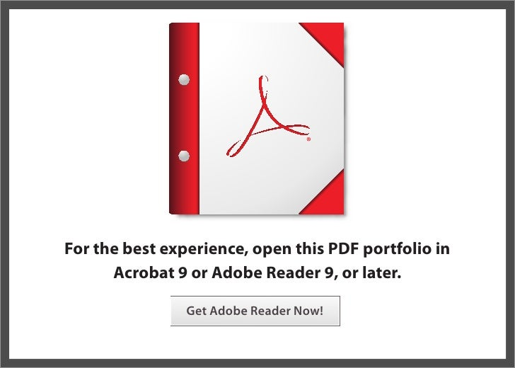 For the best experience, open this PDF portfolio in       Acrobat 9 or Adobe Reader 9, or later.                  Get Adob...