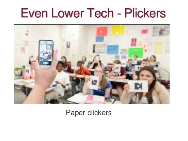 Even Lower Tech - Plickers Paper clickers Does anyone know what a 'plicker' is?