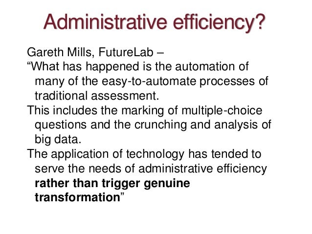 """Administrative efficiency? Gareth Mills, FutureLab – """"What has happened is the automation of many of the easy-to-automate ..."""