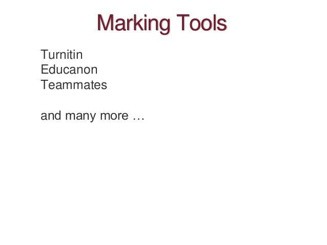 Marking Tools Turnitin Educanon Teammates and many more …