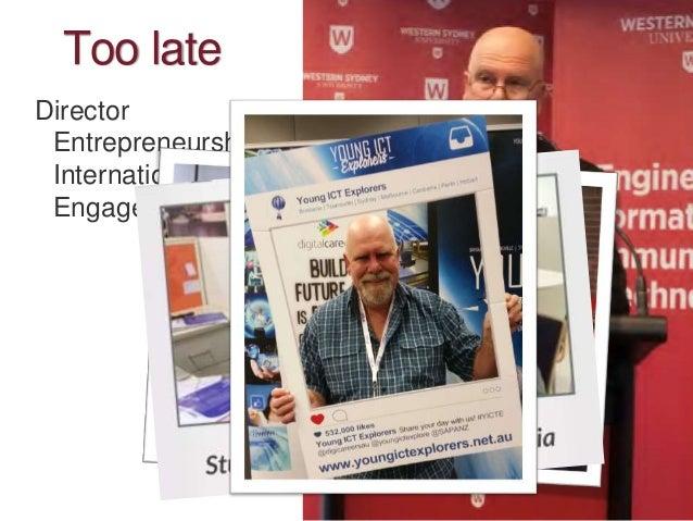 Too late Director Entrepreneurship, International and Engagement