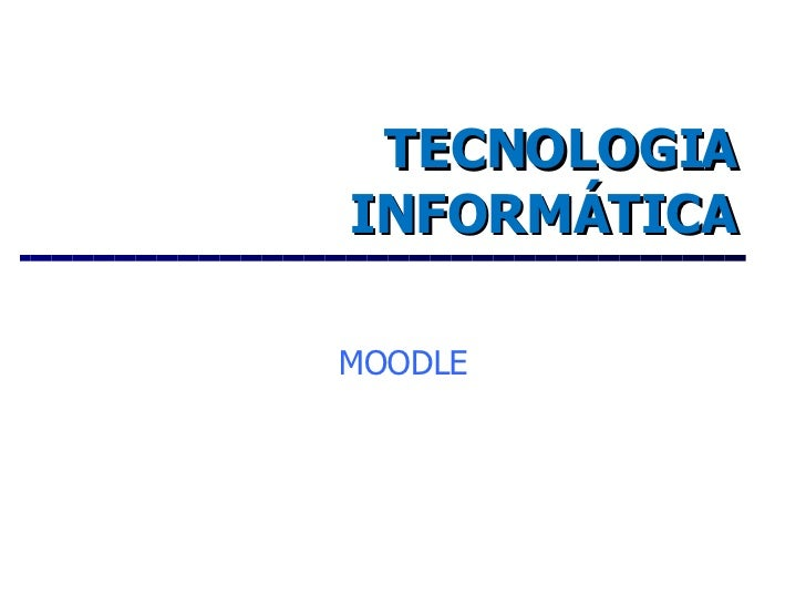 TECNOLOGIA INFORMÁTICA MOODLE
