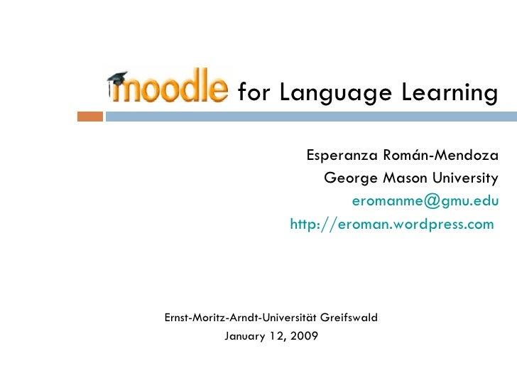 for Language Learning Esperanza Román-Mendoza George Mason University eromanme @gmu.edu http://eroman.wordpress.com   Erns...