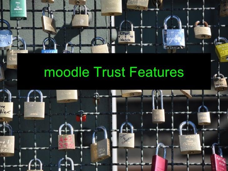 moodle Trust Features