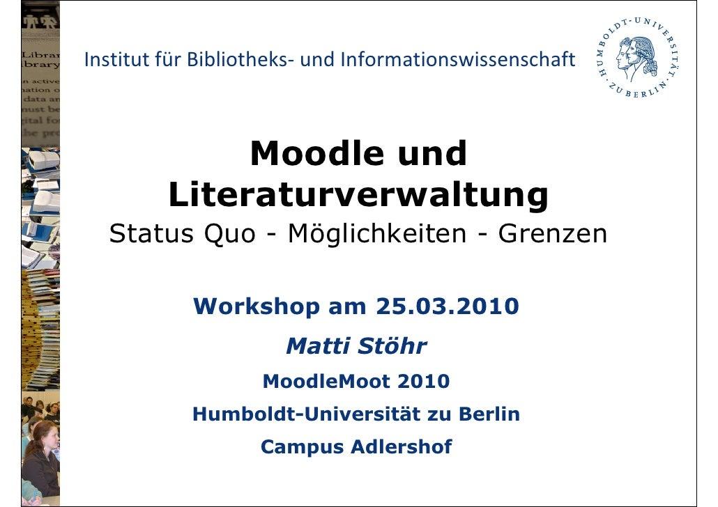 Institut für Bibliotheks- und Informationswissenschaft                  Moodle und          Literaturverwaltung   Status Q...