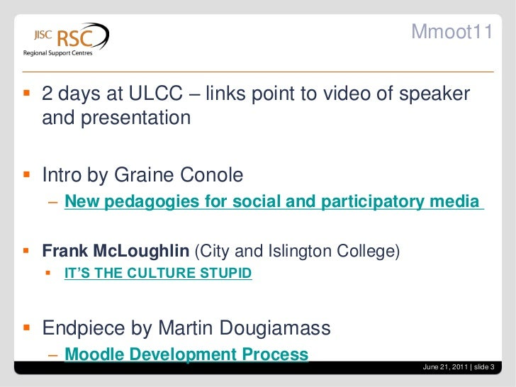 Mmoot11<br />2 days at ULCC – links point to video of speaker and presentation<br />Intro by GraineConole<br />New pedagog...