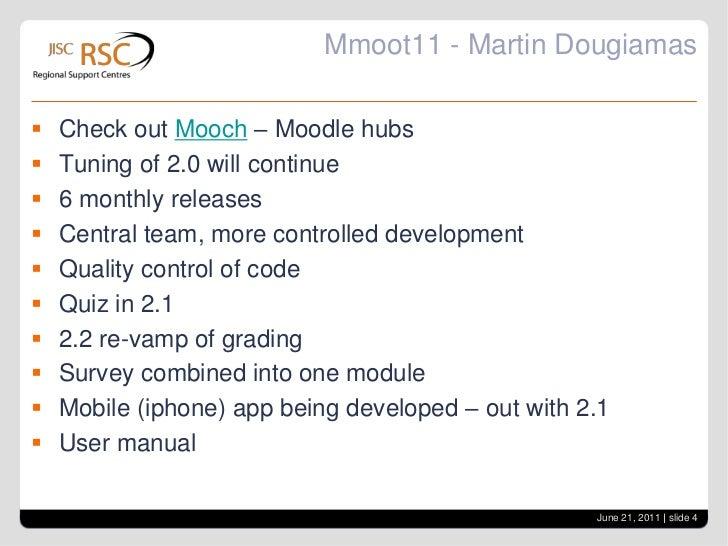 IT'S THE CULTURE STUPID</li></ul>Endpiece by Martin Dougiamass<br />Moodle Development Process<br />June 21, 2011| slide...