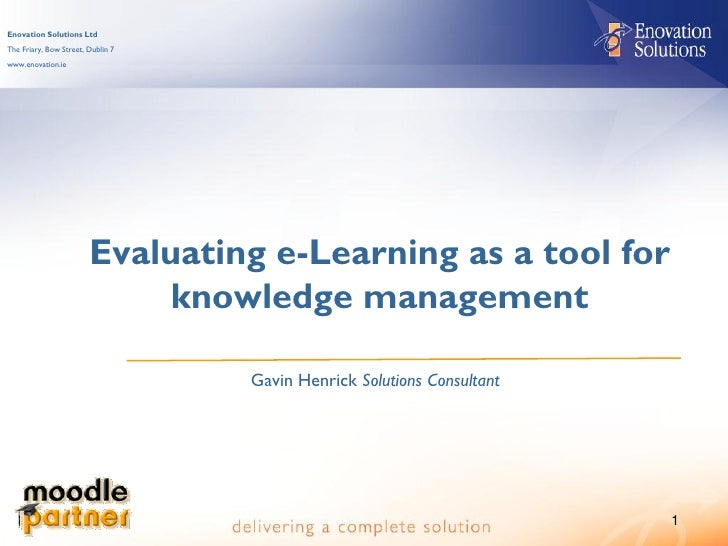 Enovation Solutions Ltd The Friary, Bow Street, Dublin 7 www.enovation.ie                             Evaluating e-Learnin...