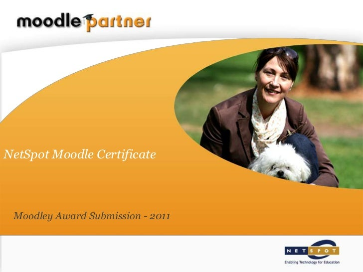 NetSpot Moodle Certificate<br />Moodley Award Submission - 2011<br />