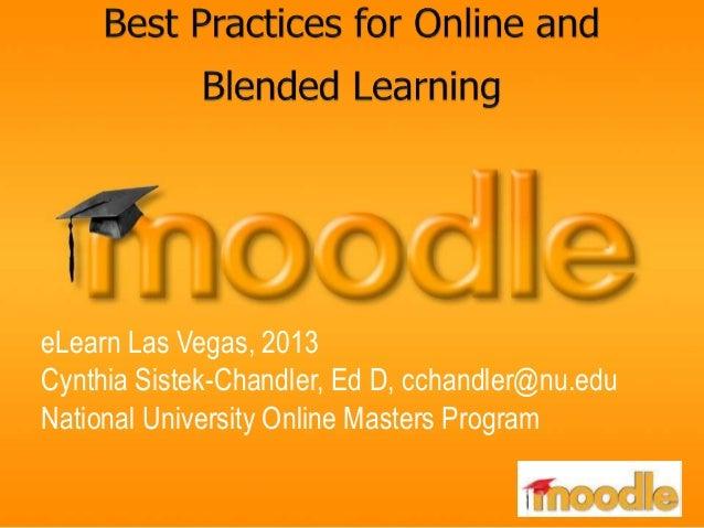 eLearn Las Vegas, 2013 Cynthia Sistek-Chandler, Ed D, cchandler@nu.edu National University Online Masters Program