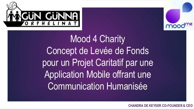 Mood 4 Charity Concept de Levée de Fonds pour un Projet Caritatif par une Application Mobile offrant une Communication Hum...