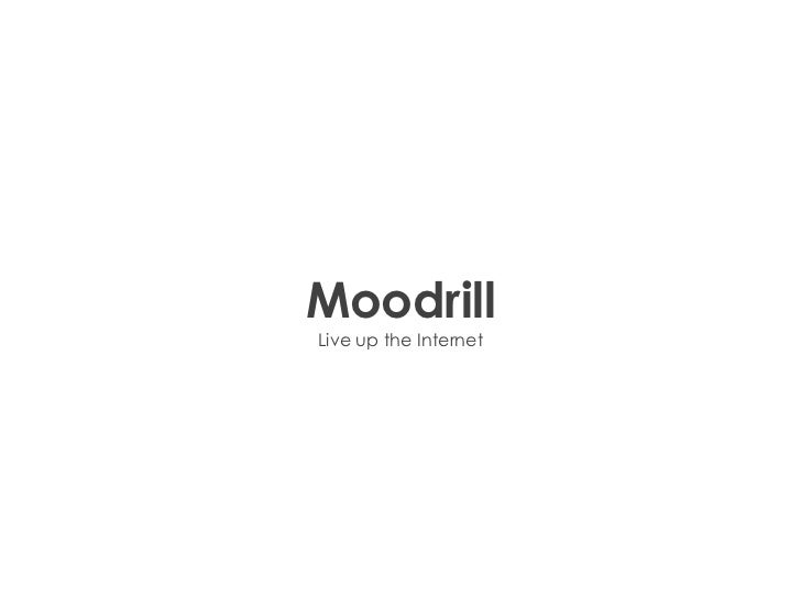 MoodrillLive up the Internet