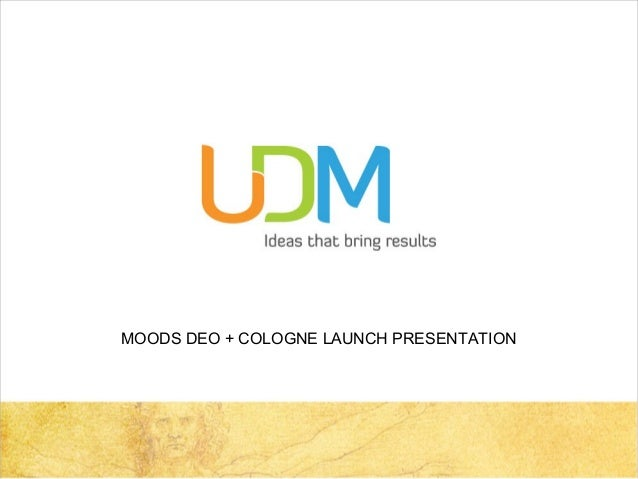 MOODS DEO + COLOGNE LAUNCH PRESENTATION